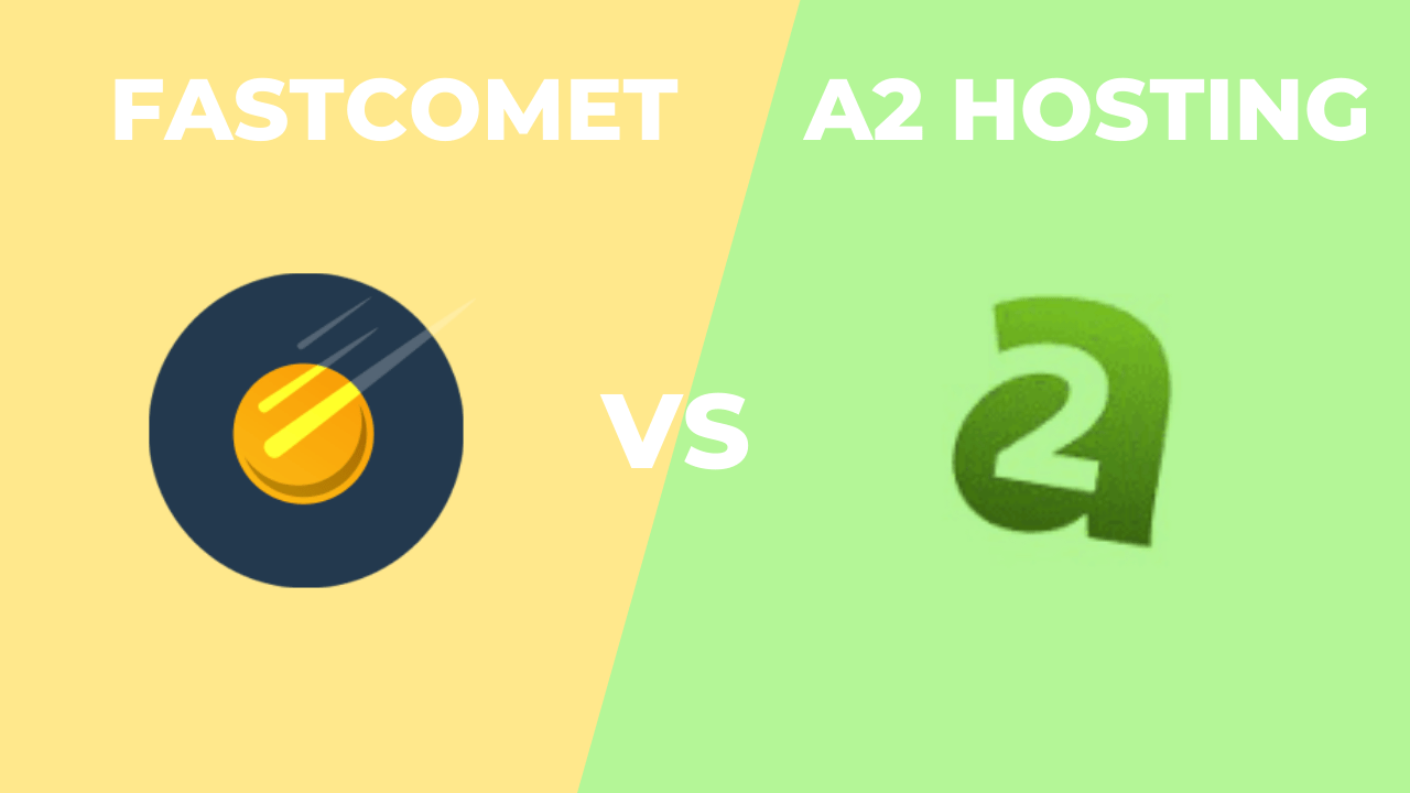 FastComet vs A2 Hosting – Which One do we Recommend?